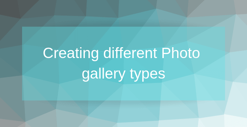 Creating different Photo gallery types